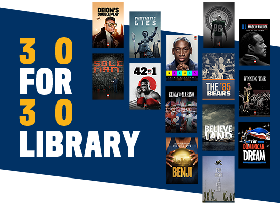 Access the Full 30 for 30 Library
